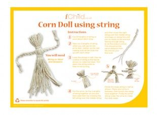 This craft activity using string instead of corn, shows you how to make a corn dolly, and is based on corn dollies traditionally made at Harvest time. Corn dollies were then kept until the following Spring to ensure a good Harvest. Your child can make a corn doll for fun!