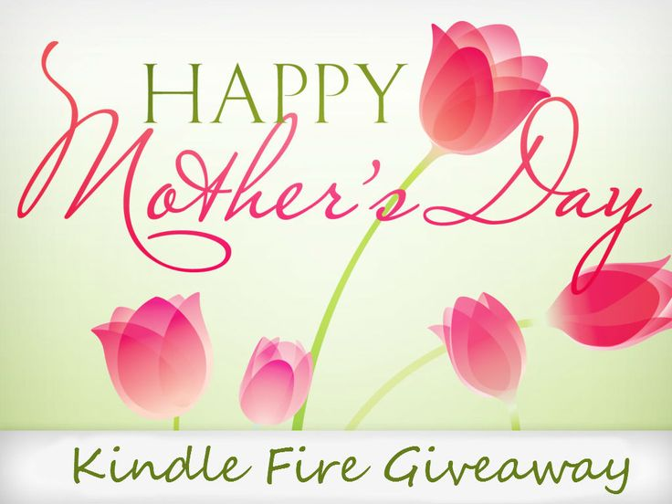 Mother's Day Kindle Fire Giveaway ($250 Value)