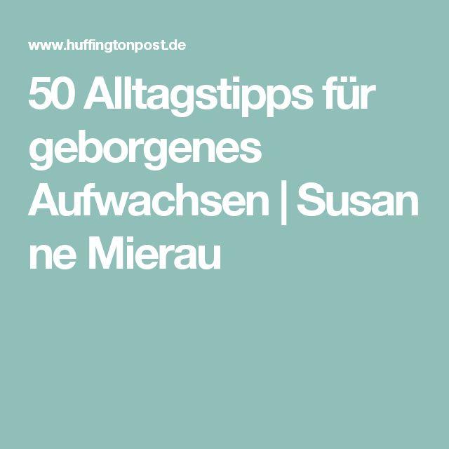 50 Alltagstipps für geborgenes Aufwachsen|Susanne Mierau