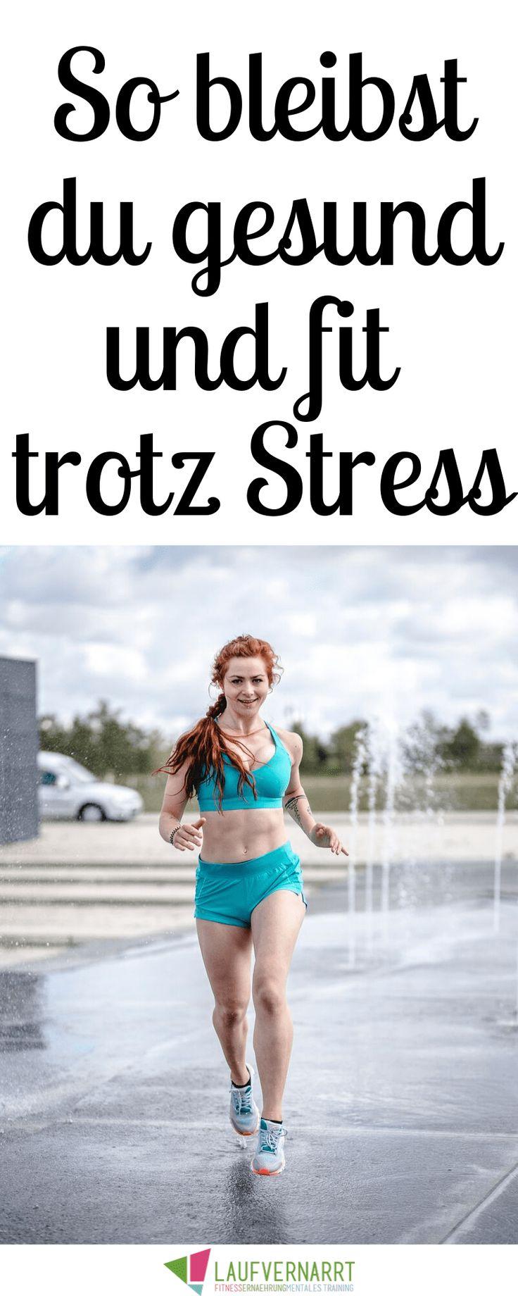 Gesund & fit bleiben in stressigen Phasen – Die besten Tipps – Laufvernarrt – Fitness, gesunde Ernährung und Selbstliebe