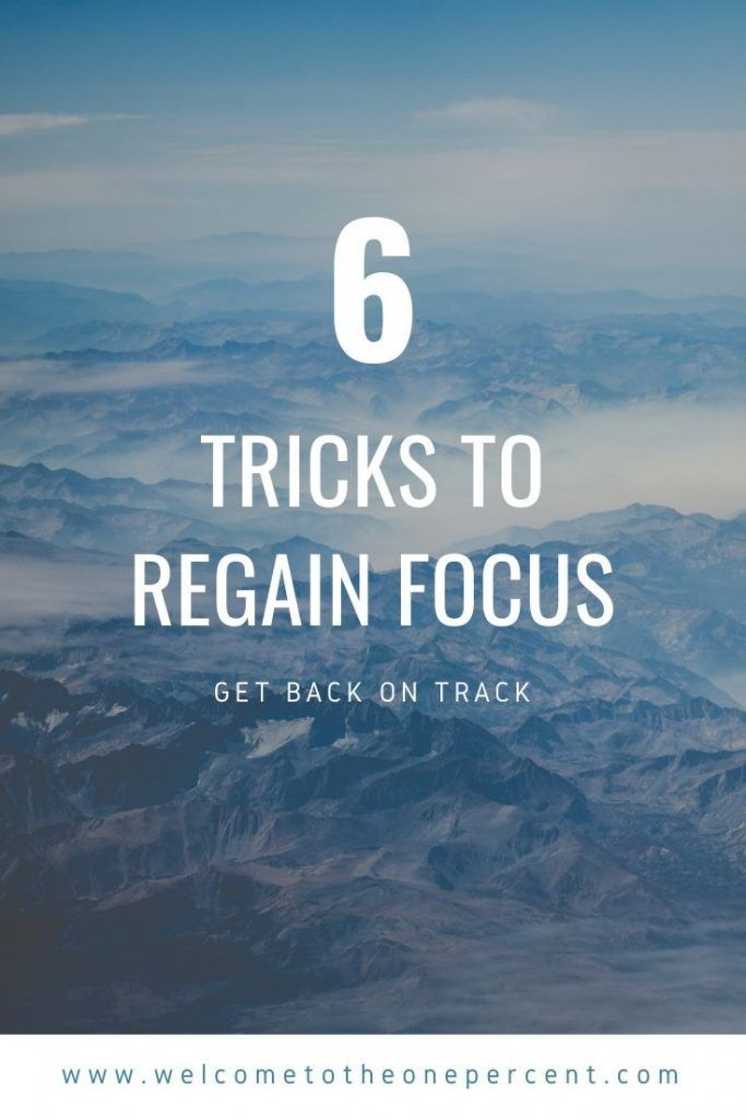 6 Tricks To Regain Lost Focus Lessons Learned In Life Solo