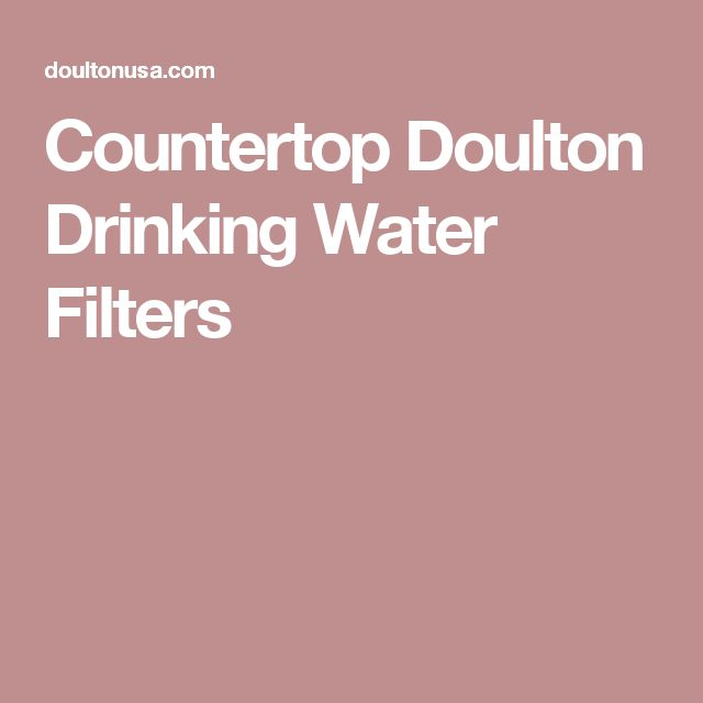 Countertop Doulton Drinking Water Filters