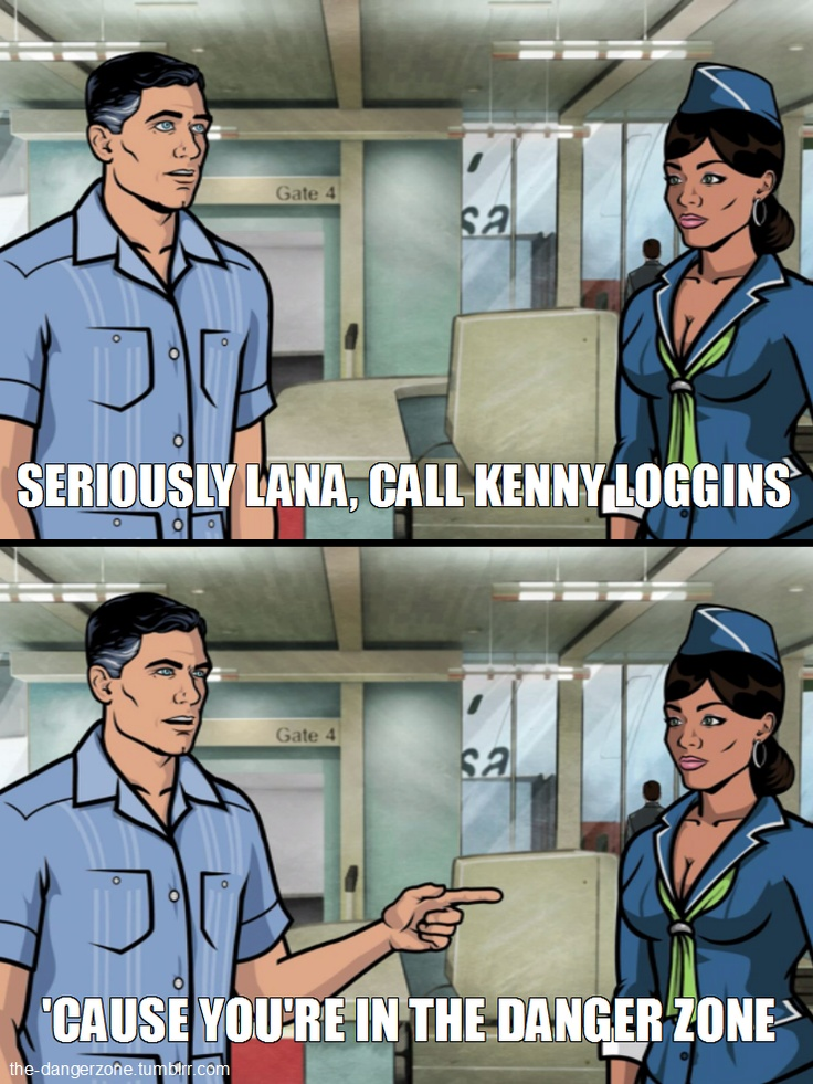 Danger Zone! Archer and Lana. One of my favorite parts. Archer!!