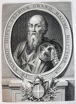 Raymond du Puy de Provence -(1083–1160) was a French knight and was the first Grand Master of the Order of St. John of Jerusalem (Knights Hospitaller) from 1120 to 1160. A member of a noble and ancient family in Dauphiné, Rochefort and Montbrun.   As the first Grand Master he developed the Knights Hospitaller into a strong military force. He made the eight-pointed cross the official symbol of the Order, which later became known as the Maltese Cross.