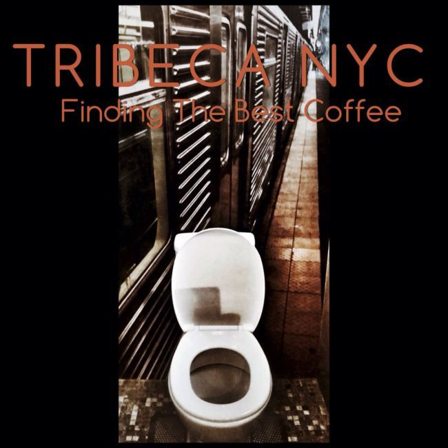 Finding The Best Coffee # 12 – Tribeca NYC « Mother Hubbard's Cupboard