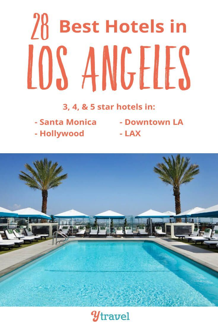Best Hotels In Los Angeles California Before You Visit La Check Out This List Of The Best 28 Los Angeles Travel Hotels Los Angeles Hotels Los Angeles Travel