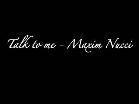 Maxim Nucci - Talk to Me