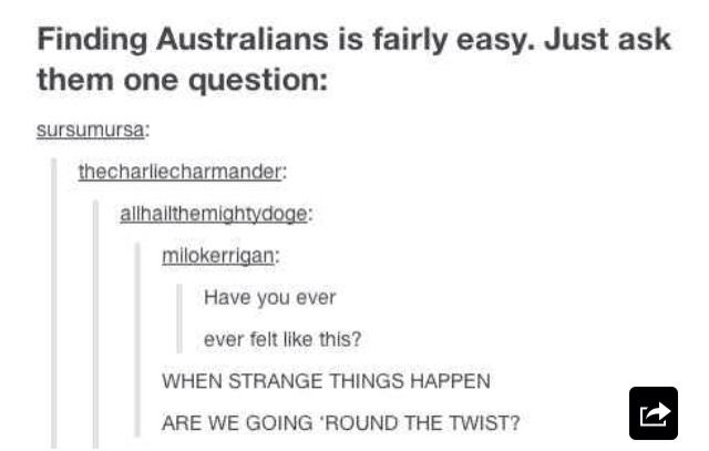 WHEN STRANGE THINGS HAPPEN! ARE WE GOING 'ROUND THE TWIST!