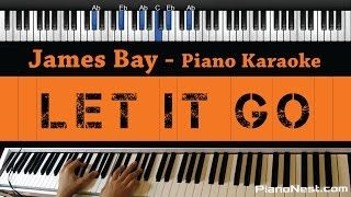 Be a part of PianoNest: https://www.patreon.com/PianoNest  Learn Piano The Fastest Way: http://www.pianonest.com/Learn  Create Your Own Website: http://www.pianonest.com/wix  Get the PianoNest App!  For iOS:  https://appsto.re/us/Vscv8.i  For Android:  https://play.google.com/store/apps/details?id=co.veam.veam31003057  James Bay - Let it Go - Piano Karaoke / Sing Along / Cover with Lyrics  https://youtu.be/eLkNasISGKU  Lower Key: https://youtu.be/oCFR_0DuF3M  Higher Key…
