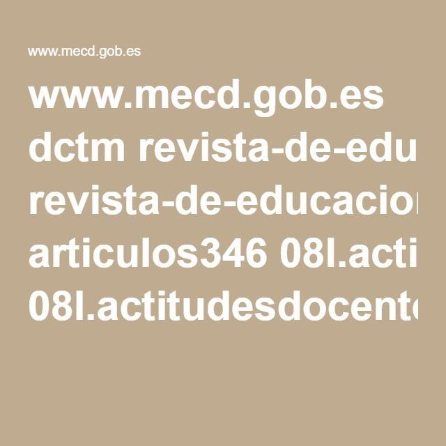 www.mecd.gob.es dctm revista-de-educacion articulos346 08l.actitudesdocentesrev.ed.365.pdf?documentId=0901e72b819f0eb9