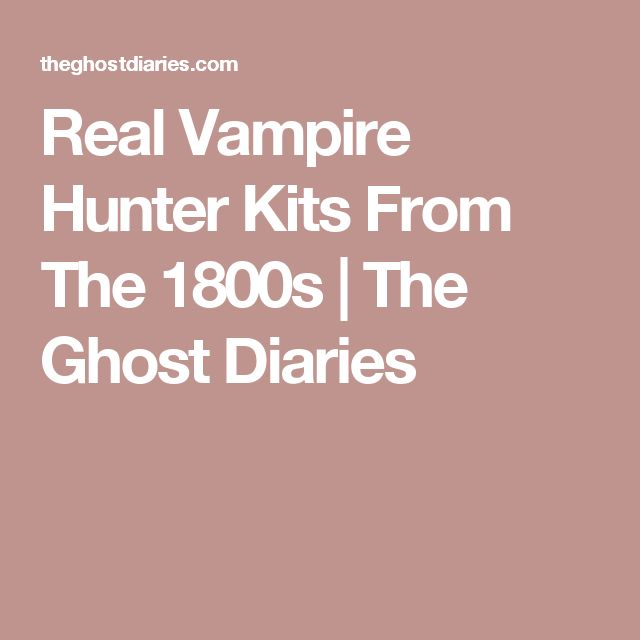 Real Vampire Hunter Kits From The 1800s | The Ghost Diaries
