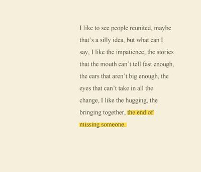 Jonathan Safran Foer, from Extremely Loud and Incredibly Close. It's weird. Approaching 18 I thought getting older would invoke some adult super strength within my being instead I feel like the older you get the more people you walk around missing.