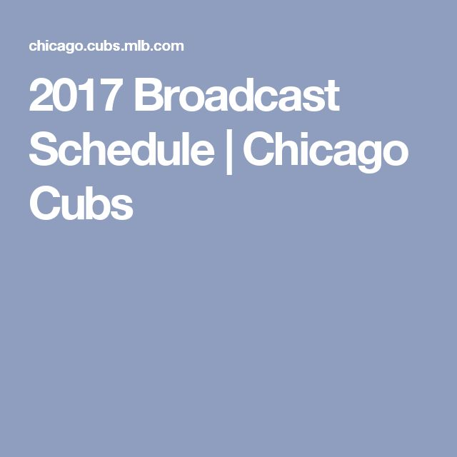 2017 Broadcast Schedule | Chicago Cubs