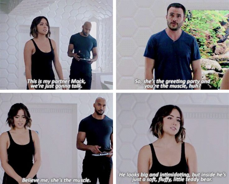 """Joey: So, she's the greeting party and you're the muscle, huh? Mack: Believe me, she's the muscle. Daisy: He looks big and intimidating, but inside he's just a soft, little, fluffy, little, teddy bear. Joey: Yay.  #Marvel Agents of S.H.I.E.L.D. #AoS #AgentsofSHIELD 3x01 """"Laws of Nature"""""""