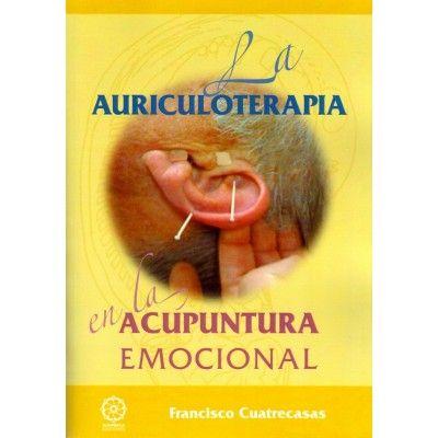 La Auriculoterapia en la Acupuntura Emocional | Francisco Cuatrecasas  | ed. Mandala