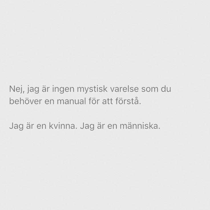 """""""Kvinnor är så mystiska."""""""