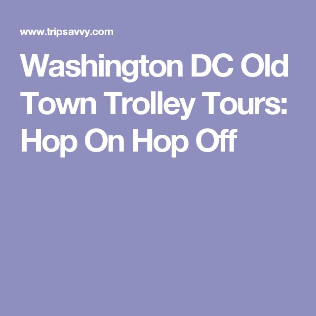 Washington DC Old Town Trolley Tours: Hop On Hop Off