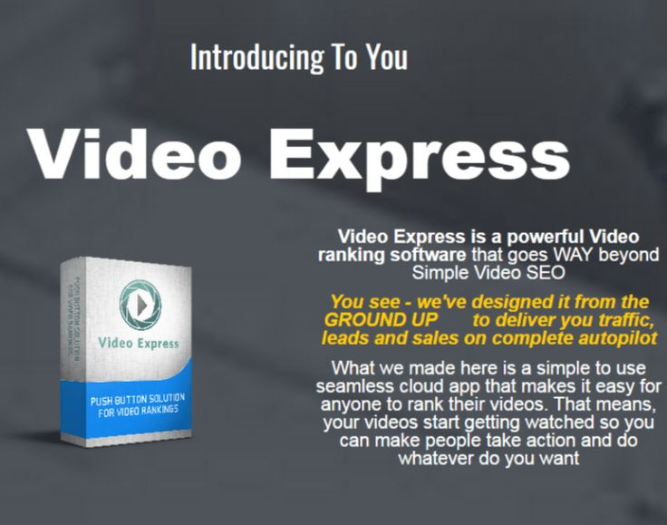 Video Express is AMAZING Product created by Luan H. C. Video Express is TOP Video Ranking Software to Get Huge Leads, Delivers Traffic and Sales in Seconds Guarantee. Video Express software works worldwide, so even if you're on another country, you can use the software and rank to keywords in your own language!