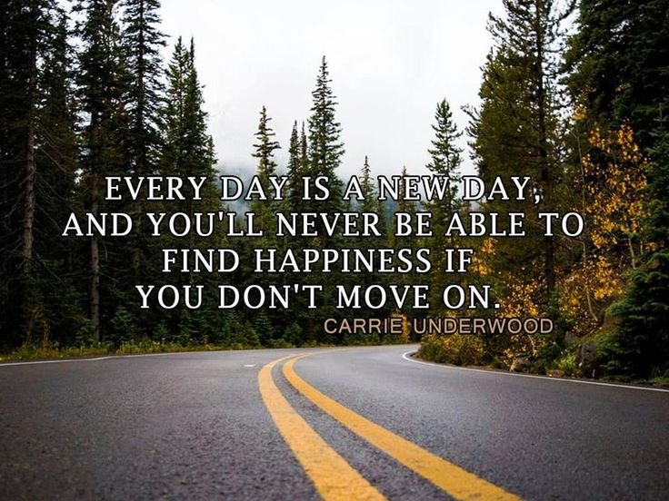 Every day is a new day, and you'll never be able to find happiness if you don't move on. Carrie Underwood #SundayMotivationals #TeamStanmar