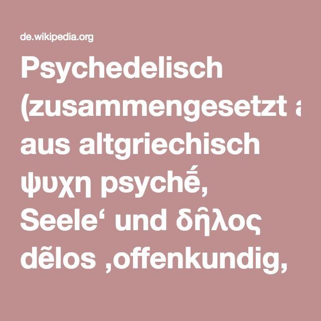 Psychedelisch (zusammengesetzt aus altgriechisch ψυχη psychḗ' Seele' und δῆλος dẽlos 'offenkundig, offenbar') bezeichnet einen durch den Konsum von Psychedelika (psychedelisch wirkender psychotroper Substanzen), aber auch mittels geistiger und ritueller Praktiken (etwa Trancetanz oder Meditation) erreichbaren veränderten Bewusstseinszustand. Dieser ist unter anderem durch die teilweise oder komplette Aufhebung der Grenzen zwischen Selbst und Außenwelt, sowie das zeitweilige Transzendieren…