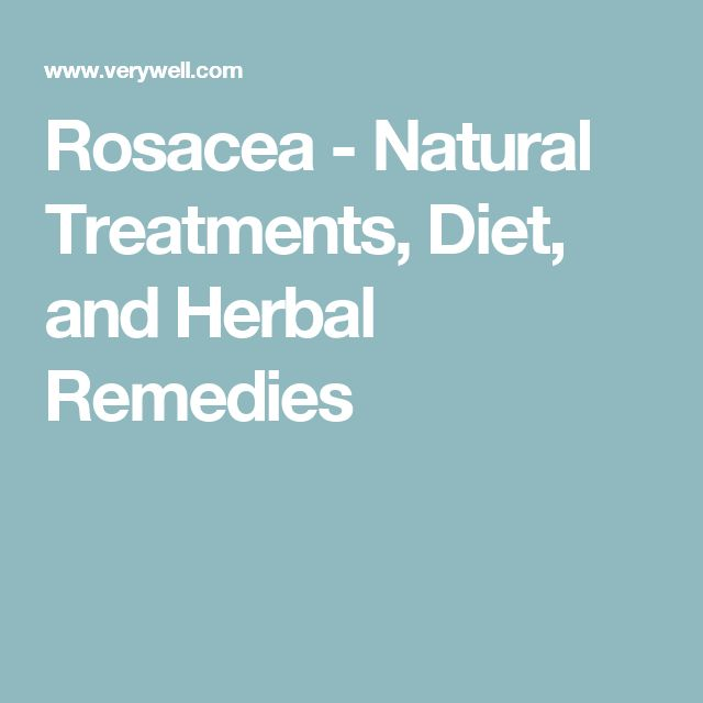 Rosacea - Natural Treatments, Diet, and Herbal Remedies