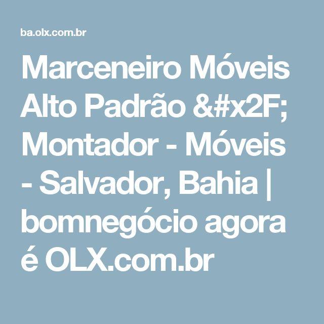 Marceneiro Móveis Alto Padrão / Montador - Móveis - Salvador, Bahia | bomnegócio agora é OLX.com.br
