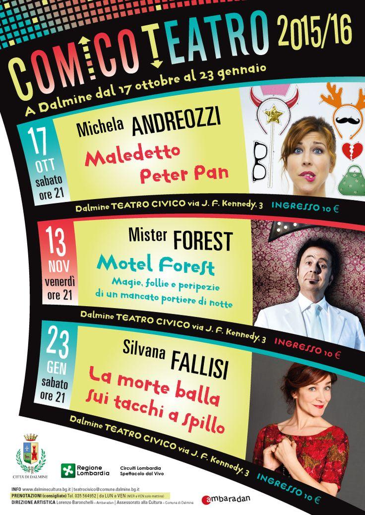 COMICO TEATRO 2015/16 A Dalminedal 17 ottobre al 23 gennaio Tre serate con volti noti della comicità italiana alle prese con un rinnovamento del loro repertorio, alla ricerca di nuove forme espres...