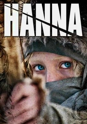 Hanna (2011) Hanna (Saoirse Ronan) is a teenager raised and trained by her father (Eric Bana), an ex-CIA operative, to become a highly skilled assassin. But when she's sent on a deadly mission across Europe, Hanna takes to an English family and starts longing for a normal life. She must first solve the puzzle of her mysterious past, however. Joe Wright (Atonement) directs this tense actioneer; Cate Blanchett also stars.