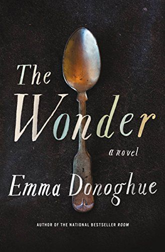 The Wonder by Emma Donoghue https://www.amazon.com/dp/B01A5VQTLC/ref=cm_sw_r_pi_dp_JV9Hxb36THHQH