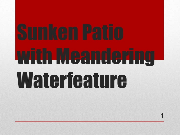 sunken-patio-with-negative-edge-waterfeature-17373035 by jeffreefindley via Slideshare