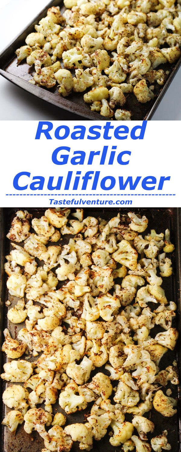 This Roasted Garlic Cauliflower is loaded with Vitamin C and only has 56 Calories per serving! Tastes so delicious and is guilt free! | http://Tastefulventure.com