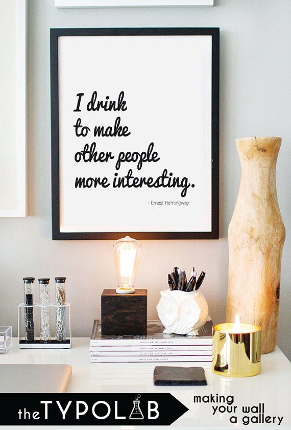 Typography Poster Art Print/ I Drink to Make Other by theTypolab