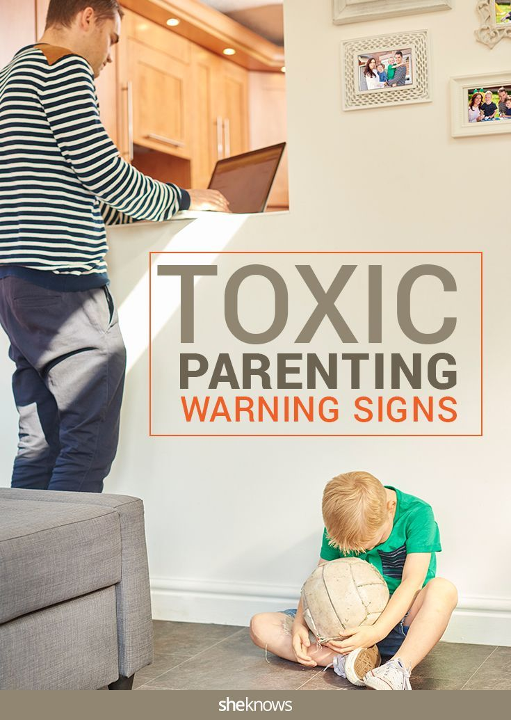 Signs that you really are the toxic parent your kids are complaining about