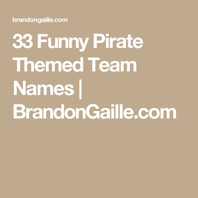 33 Funny Pirate Themed Team Names | BrandonGaille.com