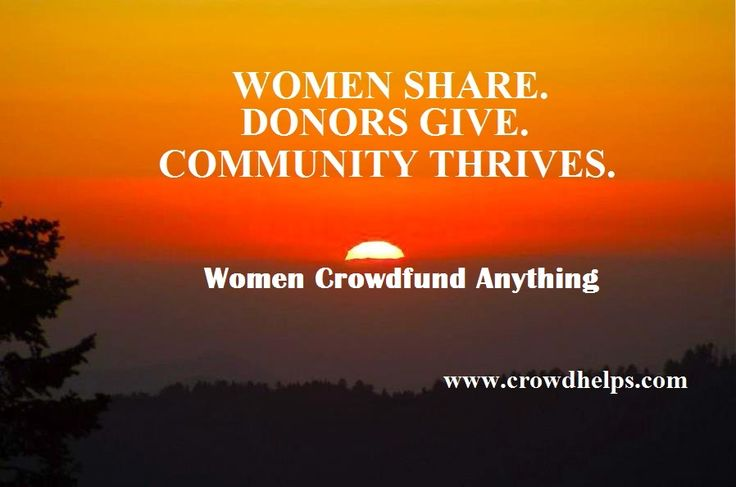 Crowdhelps  - crowdfunding site for women. Women from around the world can rase money online for any life situation. Anyone including friends, family members, or just caring individuals can create a Fundraising Page to tell the story of an individual woman in need of any assistance. Crowdhelps is used to fund: #Medical bills, #Renovation, #Entrepreneurs, #Legal, #Music, #Education. CrowdHelps - #Women #Crowdfund Anything! Start Your Campaign Now!