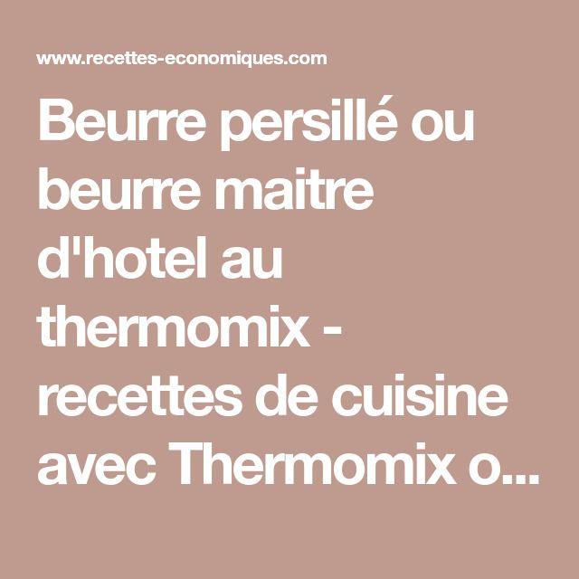 Beurre persillé ou beurre maitre d'hotel au thermomix - recettes de cuisine avec Thermomix ou pas