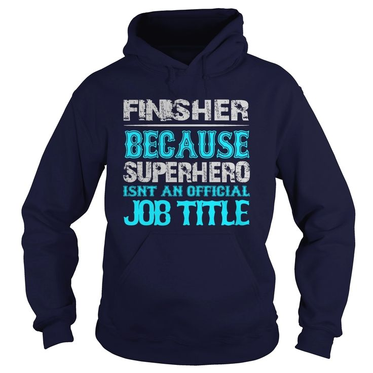 Finish #Painter Shirt, Order HERE ==> https://www.sunfrog.com/Jobs/Finish-Painter-Shirt-111060466-Navy-Blue-Hoodie.html?58114, Please tag & share with your friends who would love it, #christmasgifts #superbowl #xmasgifts