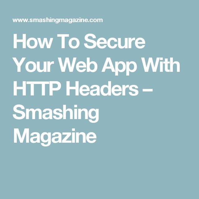 How To Secure Your Web App With HTTP Headers – Smashing Magazine