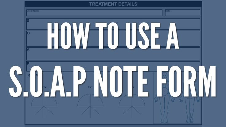 How to Use a SOAP Note Form | Massage Reporting Forms