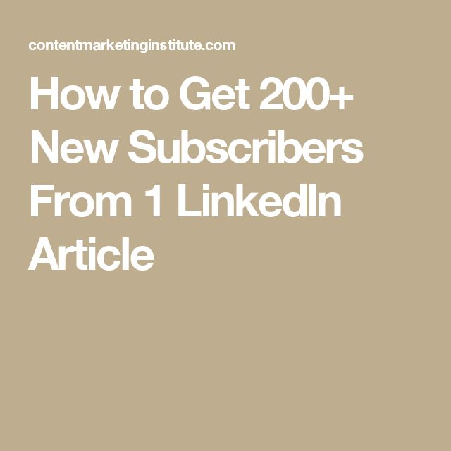 How to Get 200+ New Subscribers From 1 LinkedIn Article