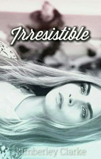 Irresistible [A Marvel FanFiction] by AnIdiotWrites