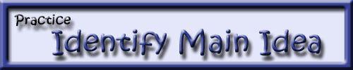Identify the main idea. for more: main idea battleship: http://www.quia.com/ba/111120.html