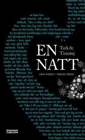 Turk & Timotej - en natt. Kärlekshistoria som utspelas under ett enda dygn.