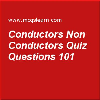 Learn quiz on conductors non conductors, O level chemistry quiz 101 to practice. Free chemistry MCQs questions and answers to learn conductors non conductors MCQs with answers. Practice MCQs to test knowledge on conductors and non conductors, distillation: purification process, chemical to electrical energy, chemical and ionic equations, electrolyte and non electrolyte worksheets.  Free conductors non conductors worksheet has multiple choice quiz questions as metal core in power cable is…