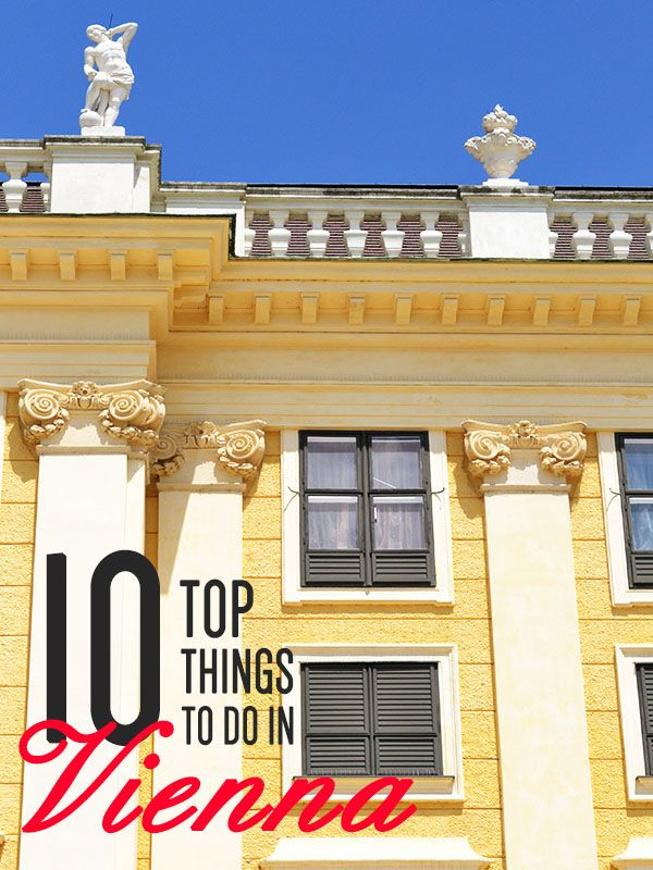 Top 10 Things To Do in Vienna, Austria | packmeto.com