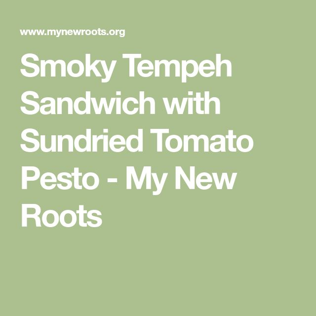 Smoky Tempeh Sandwich with Sundried Tomato Pesto - My New Roots