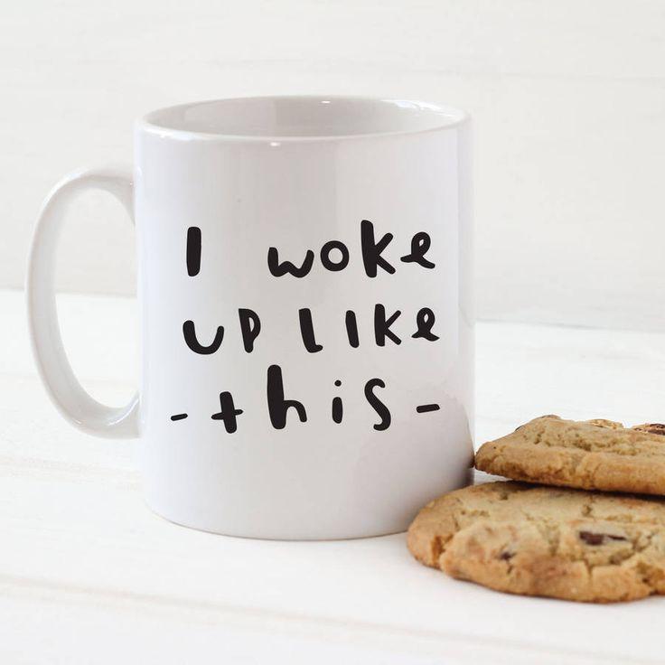 'i woke up like this' mug by old english company | notonthehighstreet.com