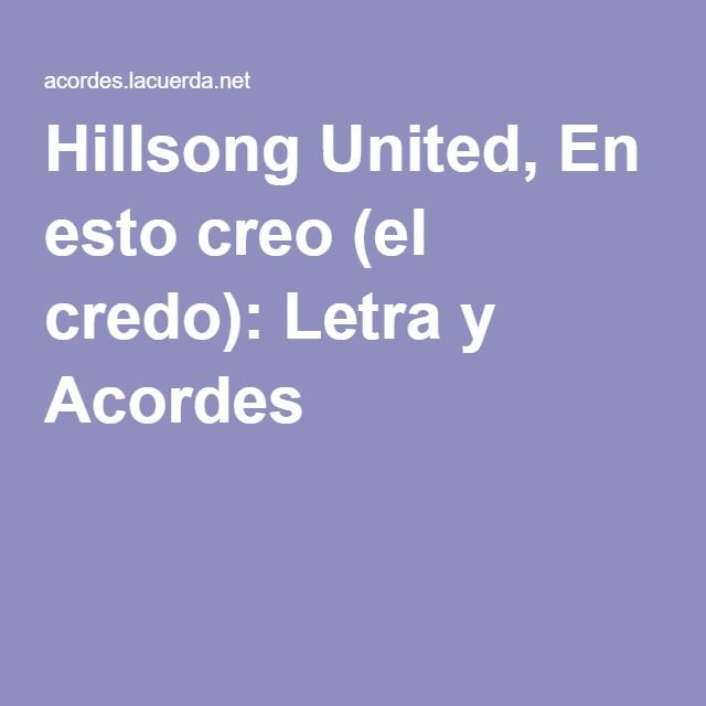 Hillsong United, En esto creo (el credo): Letra y Acordes