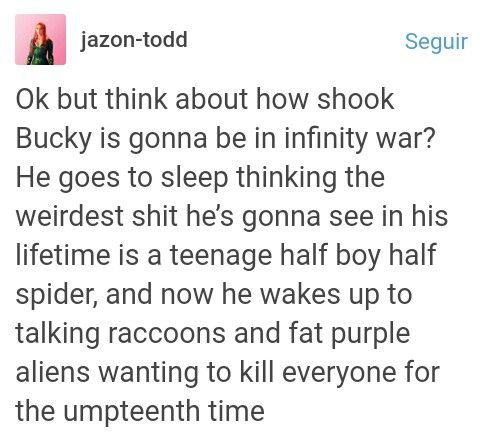 Steve: Rise and shine mother fucker we're gonna fight a space war Bucky: Um how the hell are we gonna do that with just the Avengers and stuff? Steve: we have the revengers Thor: Hello metal armed midgardian Loki: Hello *flips hair* Valkyrie: hello migaurdian Steve: We have the Guardians of the galaxy who saved our galaxy twice from being obliterated Quill: Dude I return to Earth and its all fucked up I wanted to prove rocket wrong! Oh hi I'm Star Lord Rocket: Oh can it Star Munch