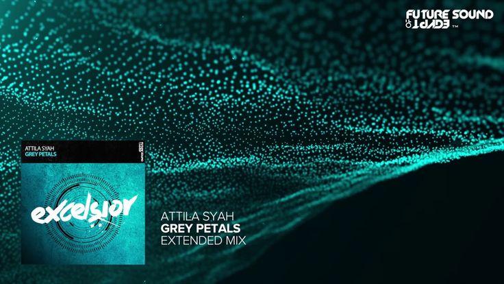 Attila Syah - Grey Petals (Extended Mix)